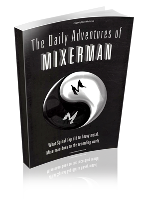 The Daily Adventures of Mixerman – The Trailer